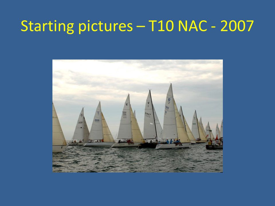 Starting pictures – T10 NAC - 2007