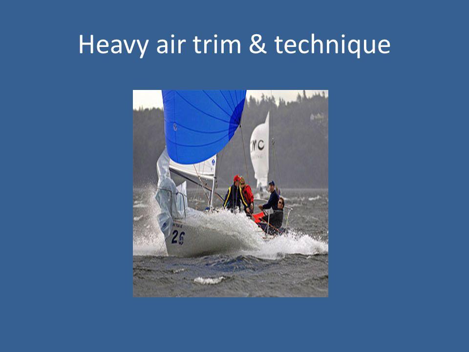 Heavy air trim & technique
