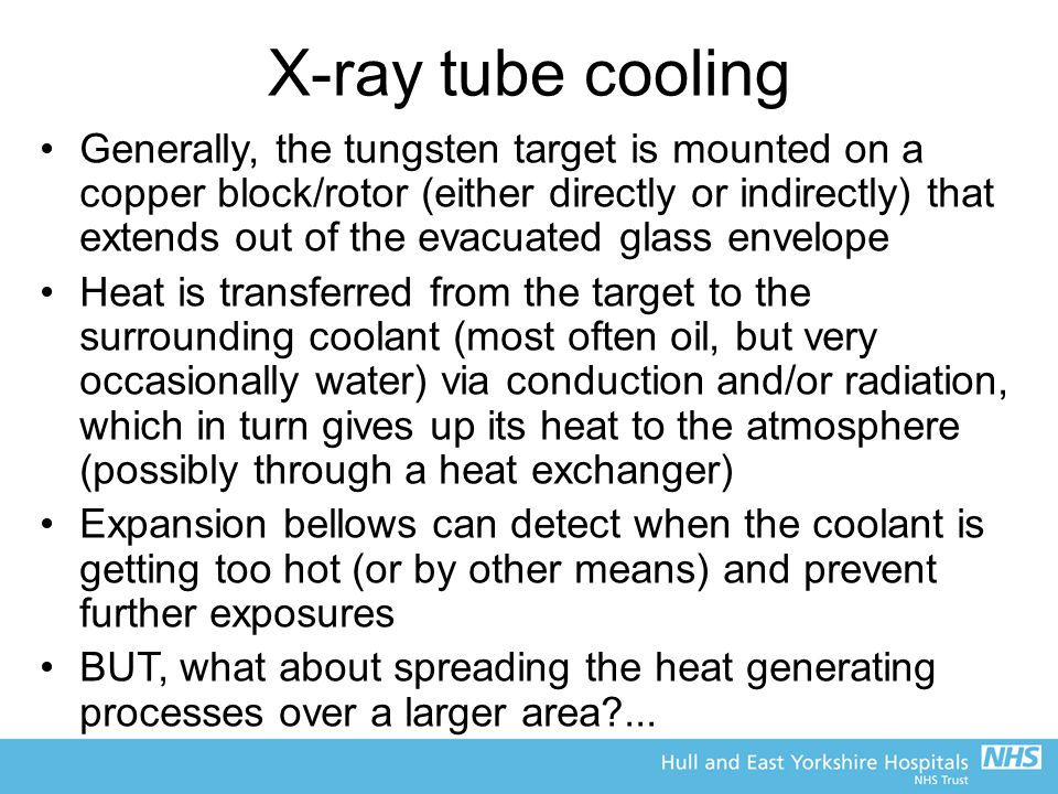 X-ray tube cooling Generally, the tungsten target is mounted on a copper block/rotor (either directly or indirectly) that extends out of the evacuated