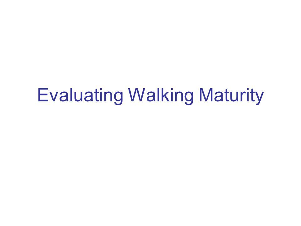 Evaluating Walking Maturity