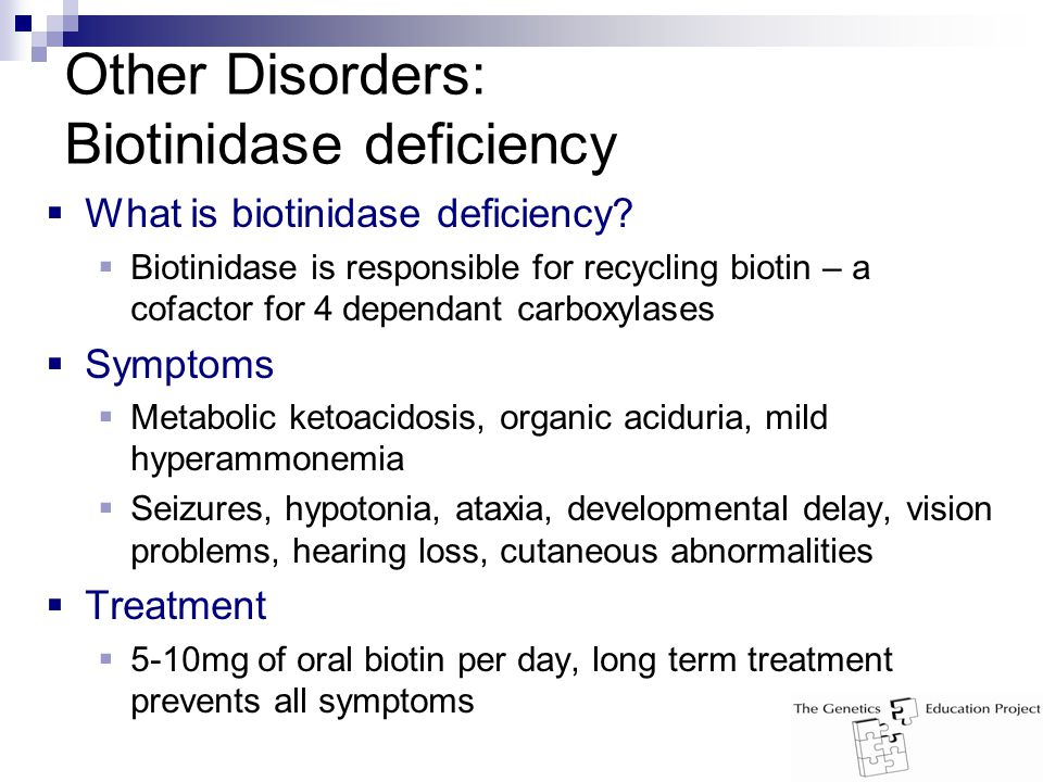 Other Disorders: Biotinidase deficiency  What is biotinidase deficiency.