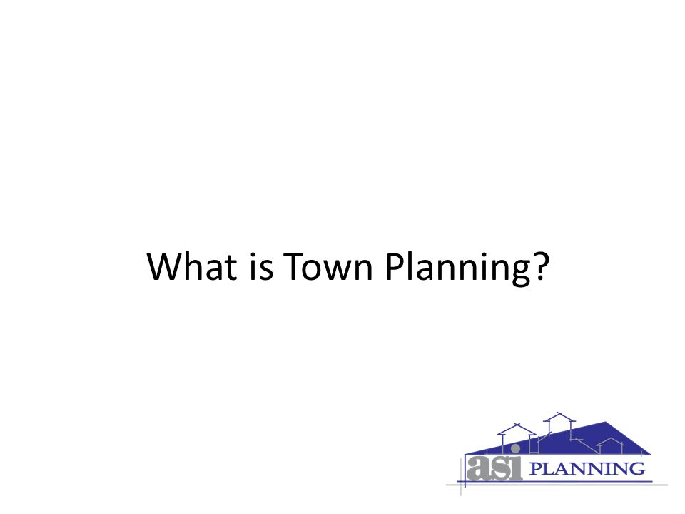 What is Town Planning?
