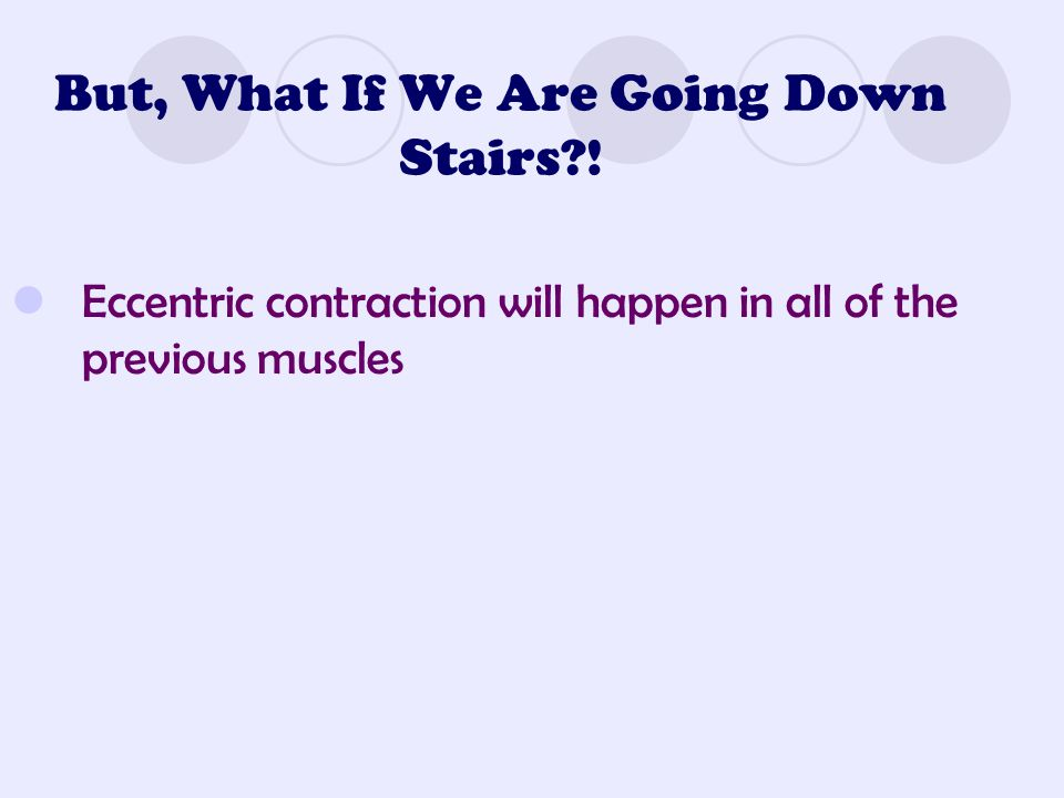 But, What If We Are Going Down Stairs?.