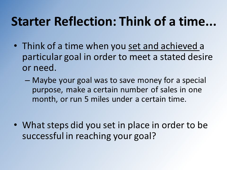 Starter Reflection: Think of a time...