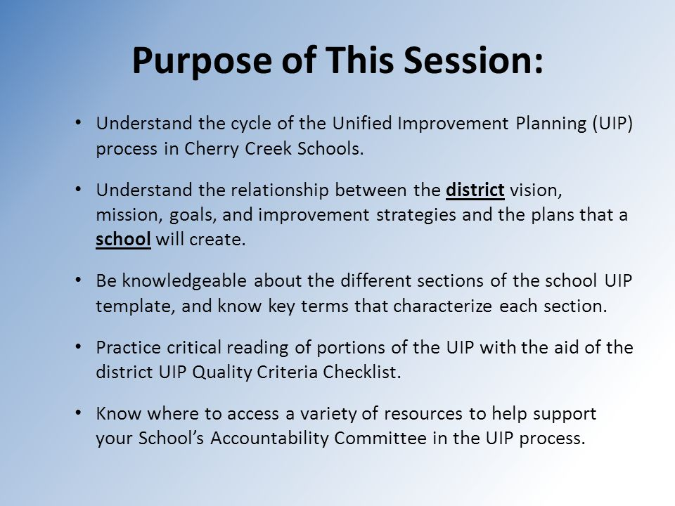 Purpose of This Session: Understand the cycle of the Unified Improvement Planning (UIP) process in Cherry Creek Schools.
