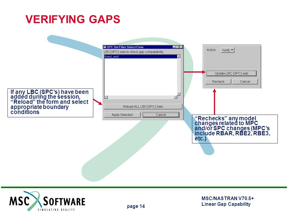 """MSC/NASTRAN V70.5+ Linear Gap Capability page 14 If any LBC (SPC's) have been added during the session, """"Reload"""" the form and select appropriate bound"""