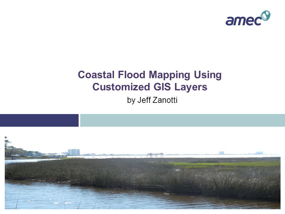 Coastal Flood Mapping Using Customized GIS Layers by Jeff Zanotti