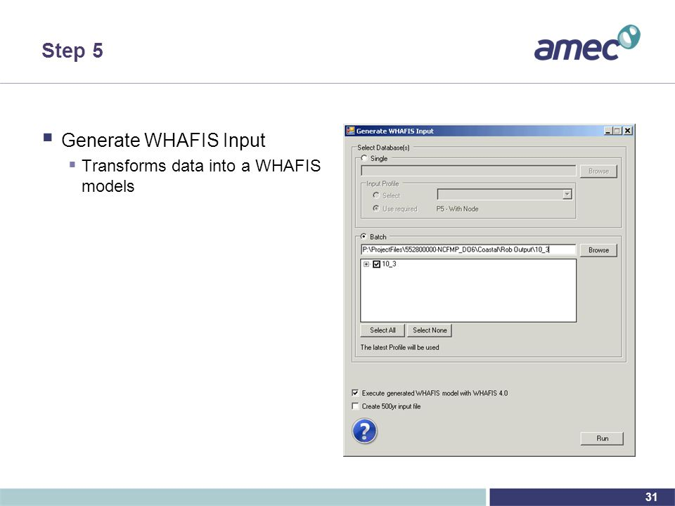 31 Step 5  Generate WHAFIS Input  Transforms data into a WHAFIS models