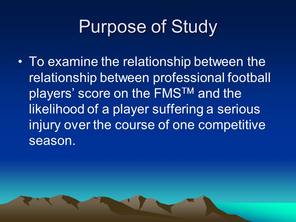 Purpose of Study To examine the relationship between the relationship between professional football players' score on the FMS TM and the likelihood of a player suffering a serious injury over the course of one competitive season.