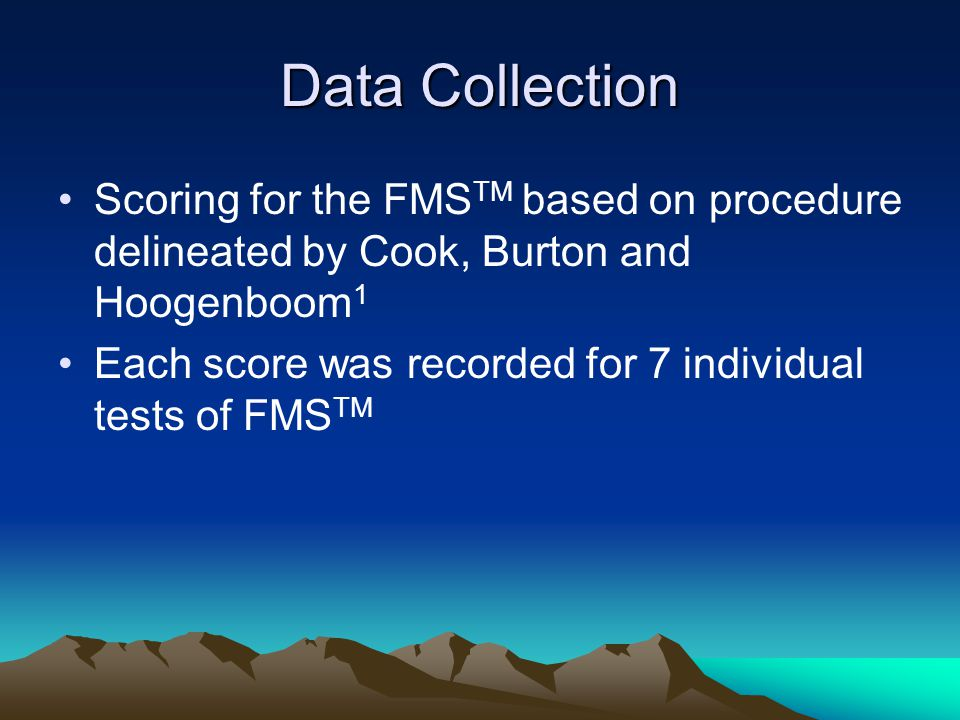 Data Collection Scoring for the FMS TM based on procedure delineated by Cook, Burton and Hoogenboom 1 Each score was recorded for 7 individual tests o