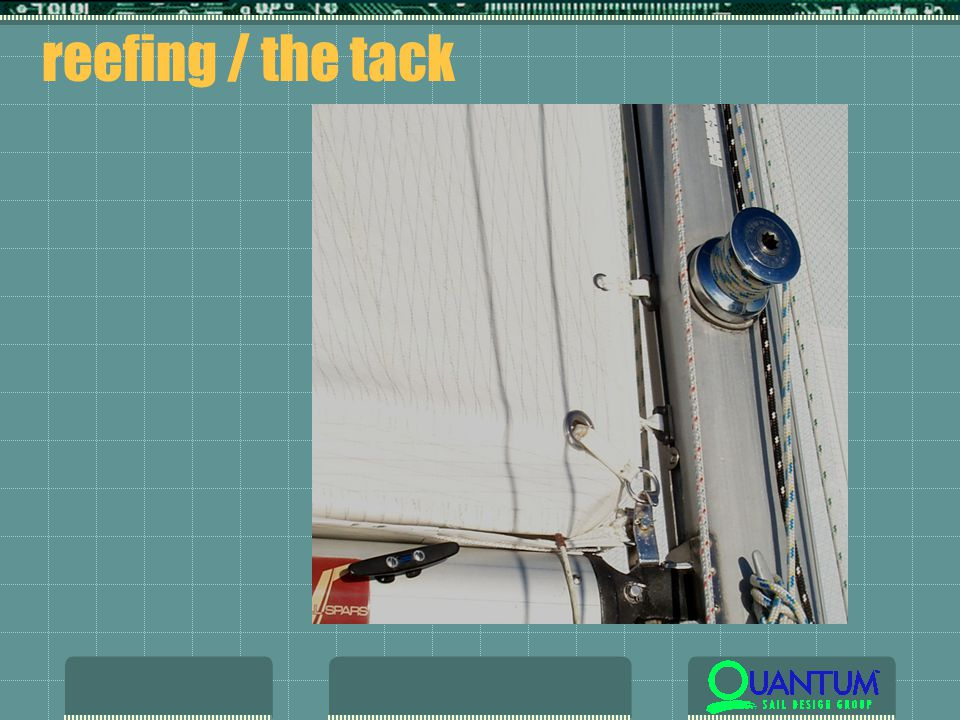 reefing / the tack