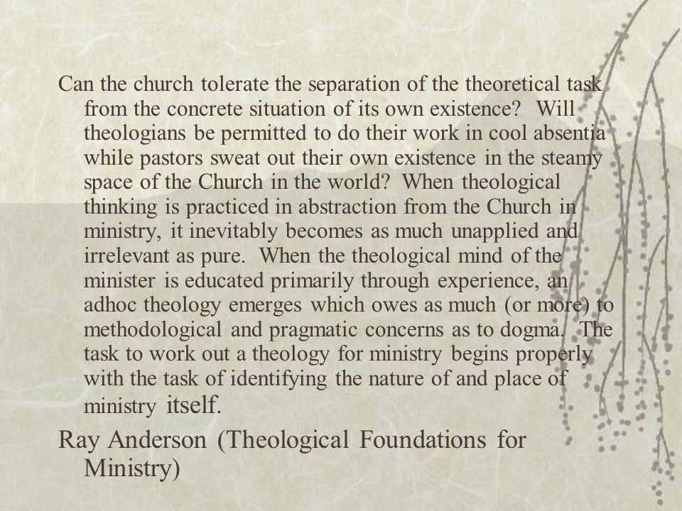 Can the church tolerate the separation of the theoretical task from the concrete situation of its own existence.