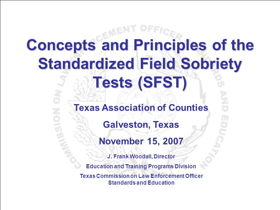 Learning Objectives Upon successfully completing this session, the participant will be able to: Discuss the development and validity of the research and the standardized elements, clues and interpretation of the three standardized field sobriety tests.