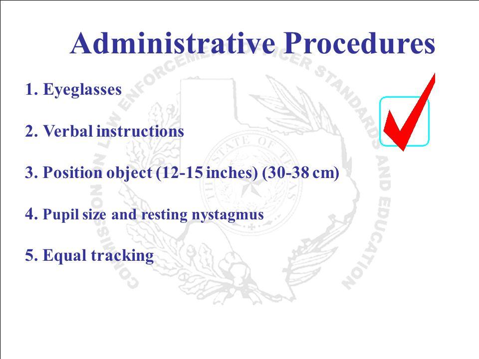 Administrative Procedures 1.Eyeglasses 2.Verbal instructions 3.