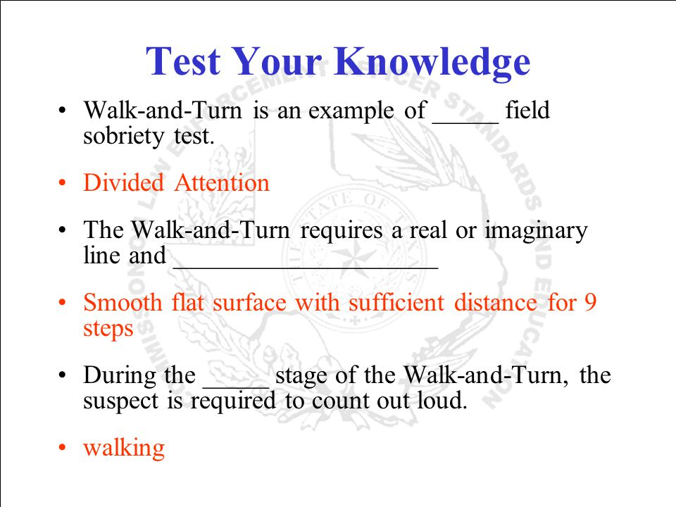 Test Your Knowledge Walk-and-Turn is an example of _____ field sobriety test.