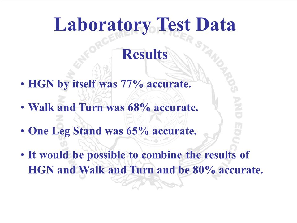 Laboratory Test Data HGN by itself was 77% accurate.