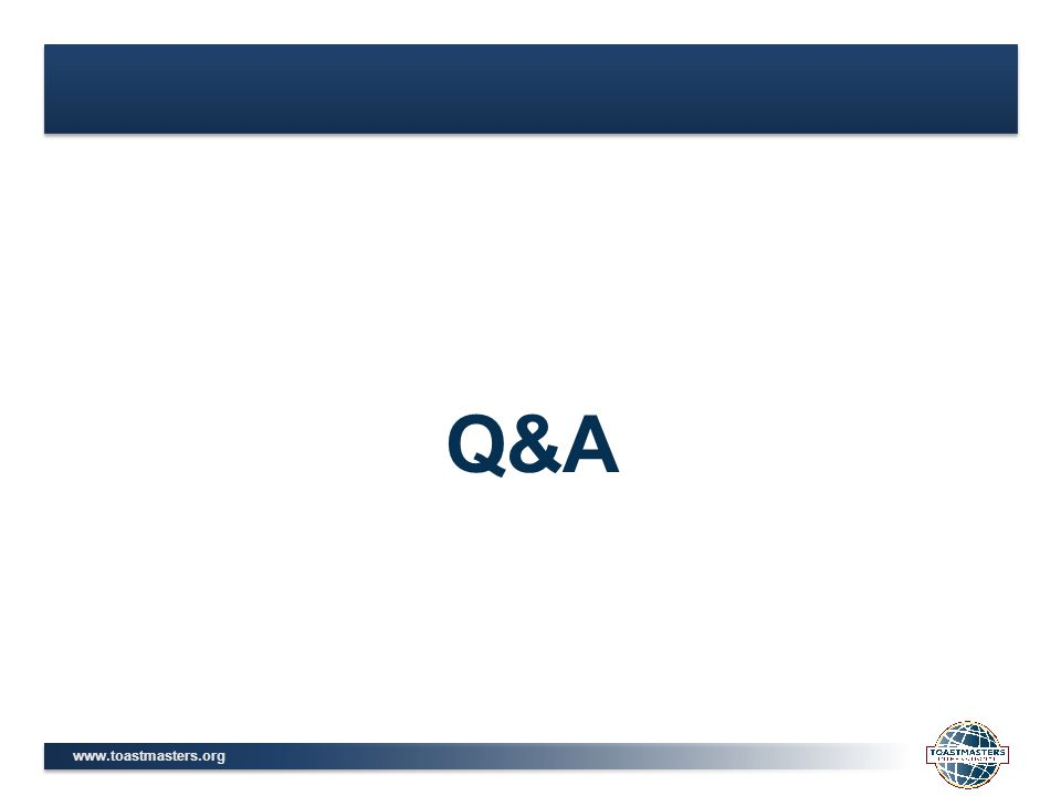 www.toastmasters.org Q&A