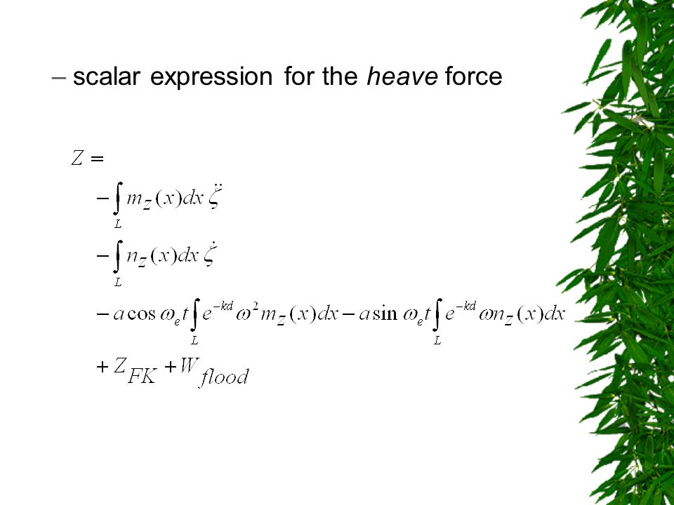 –scalar expression for the heave force