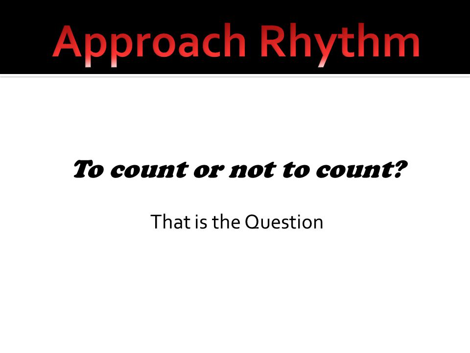 To count or not to count That is the Question