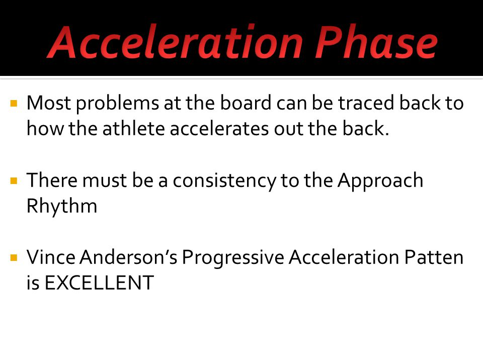  Most problems at the board can be traced back to how the athlete accelerates out the back.