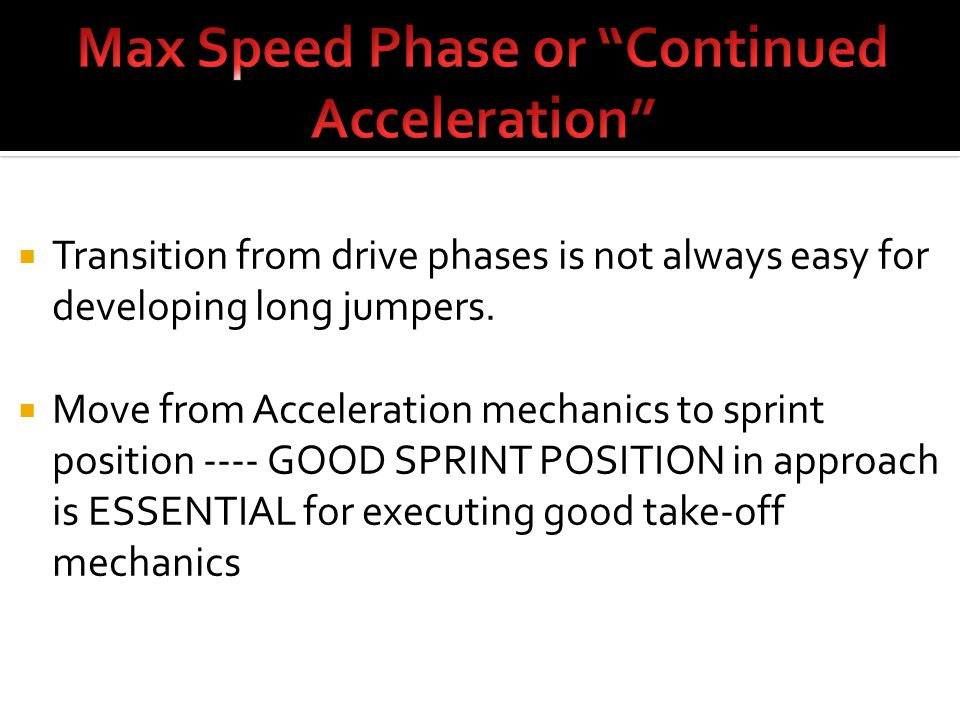  Transition from drive phases is not always easy for developing long jumpers.