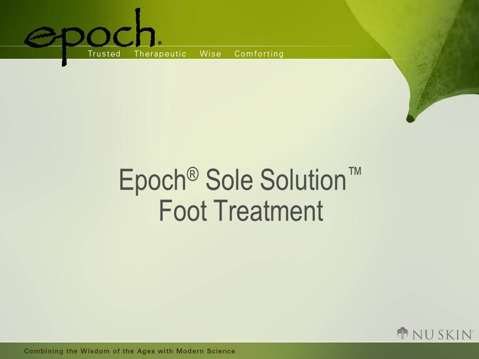 Epoch ® Sole Solution ™ Foot Treatment