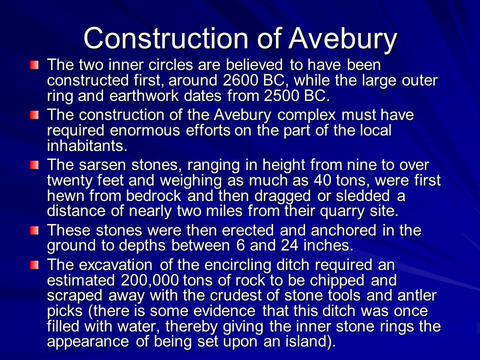 Construction of Avebury The two inner circles are believed to have been constructed first, around 2600 BC, while the large outer ring and earthwork dates from 2500 BC.
