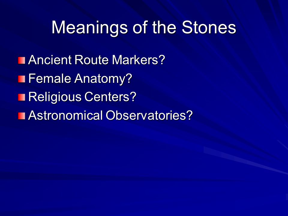 Meanings of the Stones Ancient Route Markers. Female Anatomy.