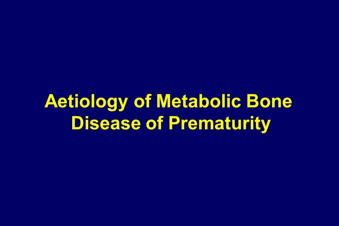 Aetiology of Metabolic Bone Disease of Prematurity