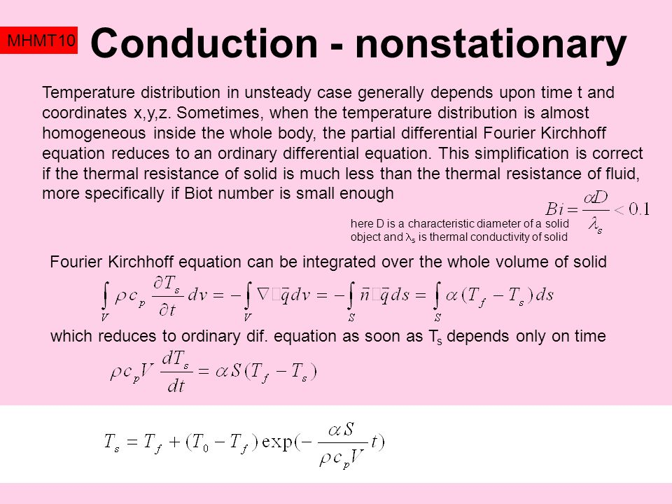 Conduction - nonstationary MHMT10 Temperature distribution in unsteady case generally depends upon time t and coordinates x,y,z.