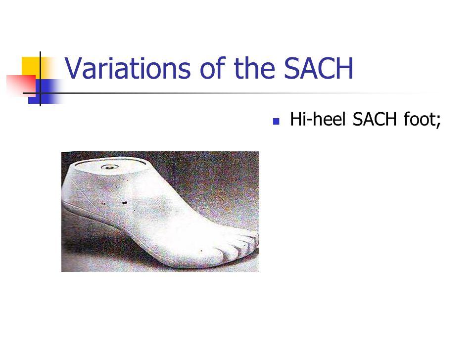 Variations of the SACH Hi-heel SACH foot;