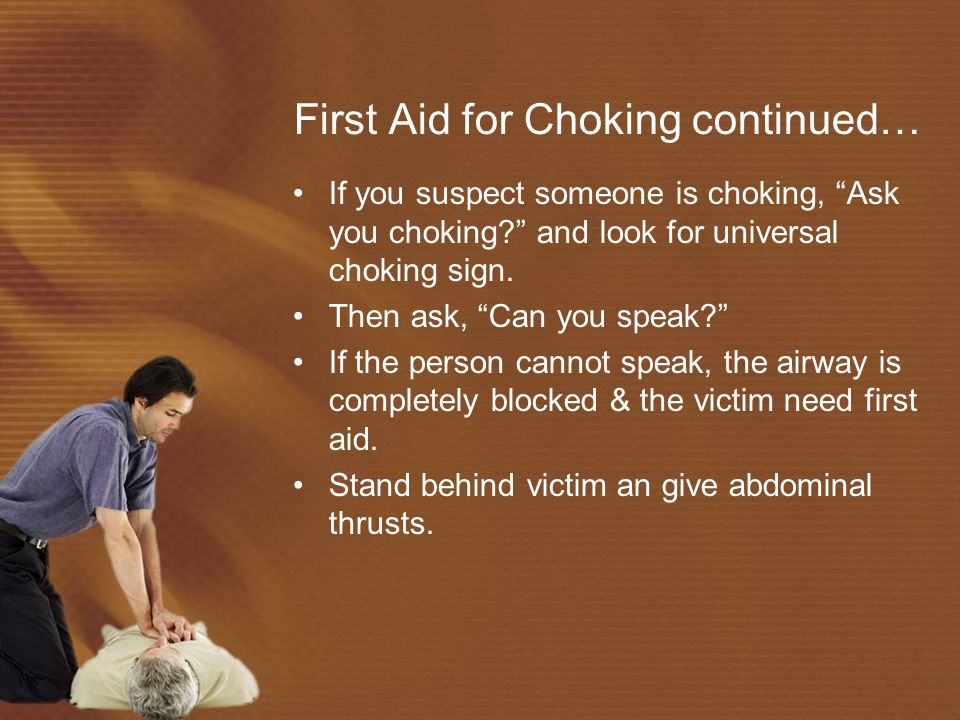 First Aid for Choking Choking occurs when a person's airway becomes blocked. If obstruction is not removed, the victim can die from lack of oxygen wit