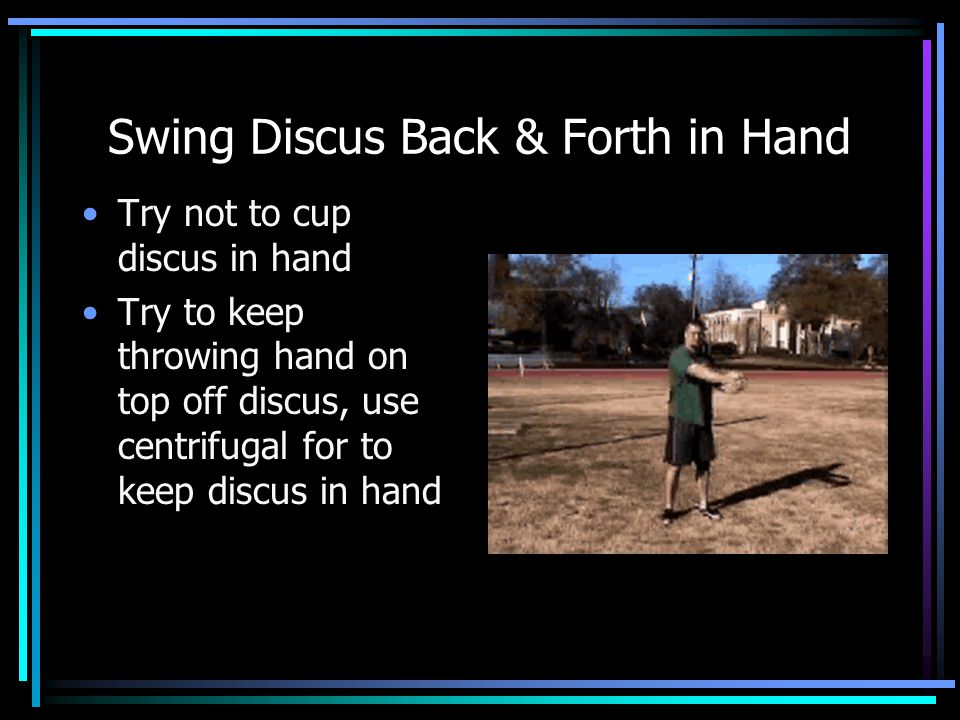 Full Throw with Discus (Non-reverse) Keep right foot turning in the middle of the ring Focus on long pull at delivery