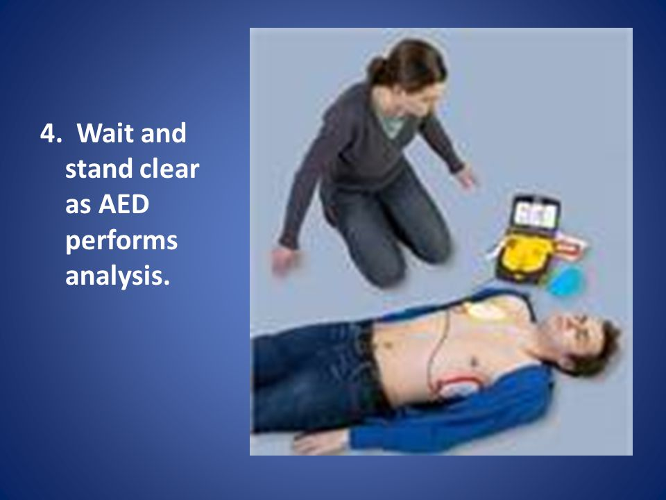 4. Wait and stand clear as AED performs analysis.