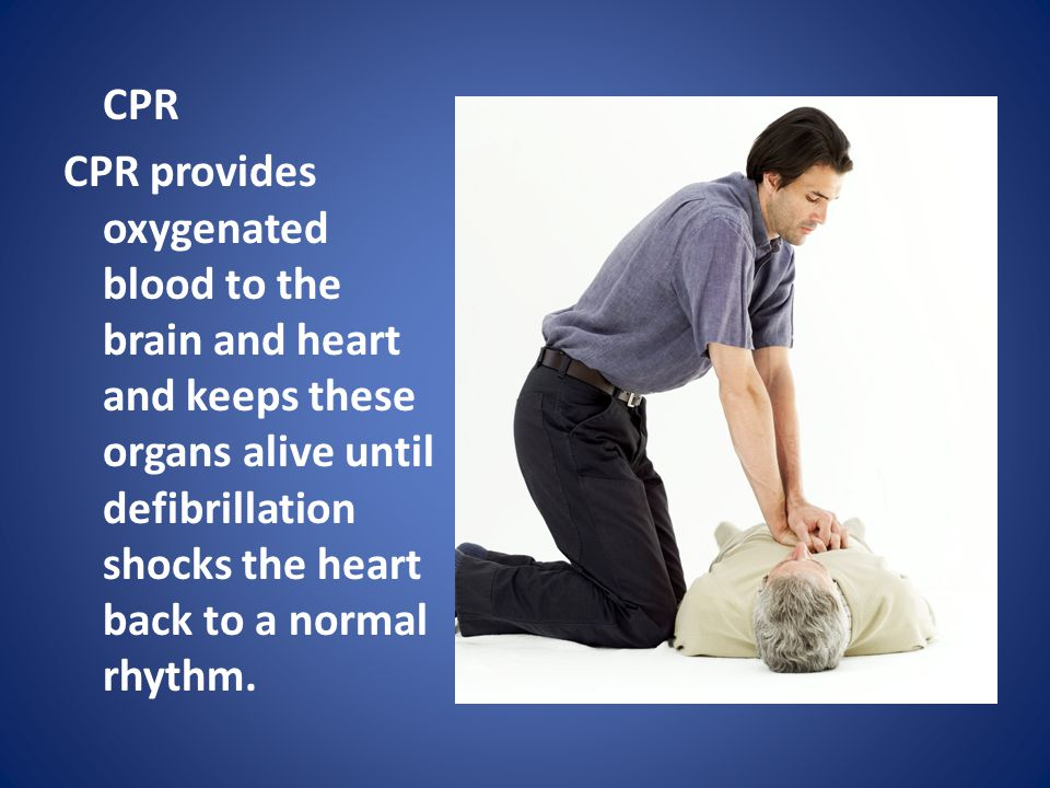 CPR CPR provides oxygenated blood to the brain and heart and keeps these organs alive until defibrillation shocks the heart back to a normal rhythm.