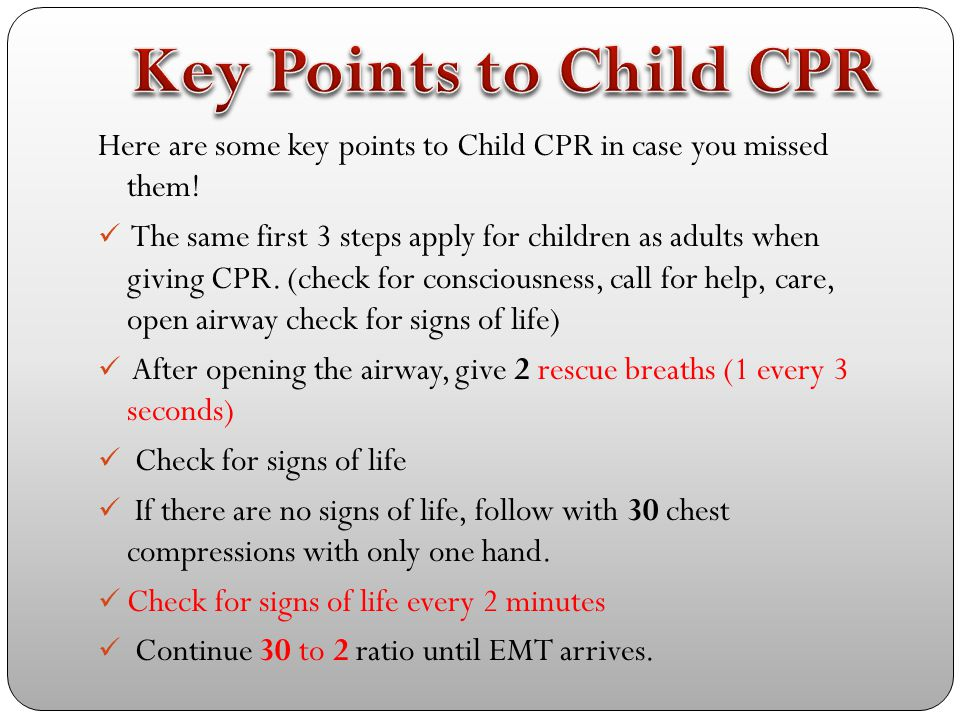 This Video is from the British Red Cross. It will take you through the important steps of CPR for a child! Click to watch the video! http://www.youtub