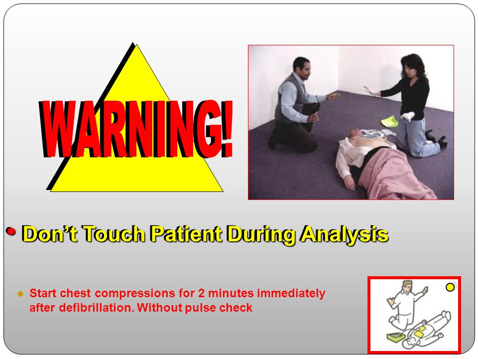 """Step 1-3 Turn on AED Wipe chest dry Plug in connector if necessary Step 4 Make sure no one, including yourself, is touching the victim Say """"everyone s"""
