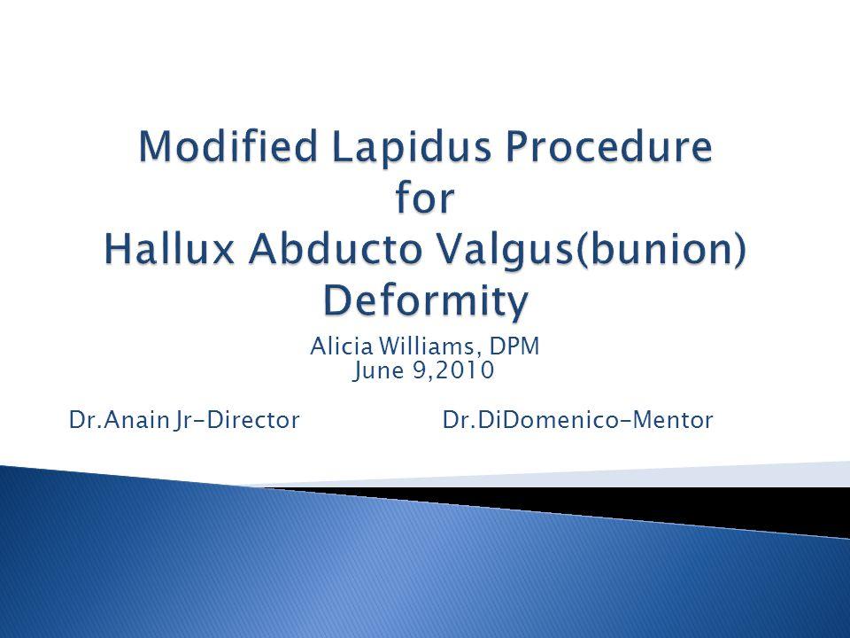 Alicia Williams, DPM June 9,2010 Dr.Anain Jr-Director Dr.DiDomenico-Mentor