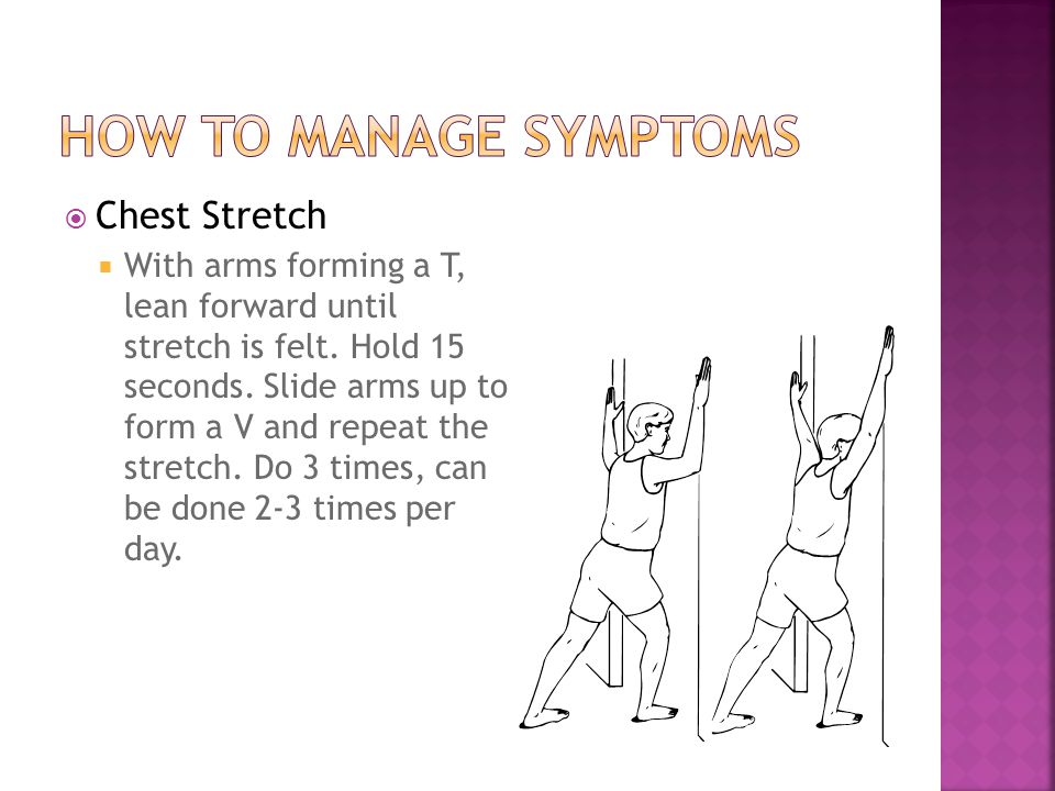  Chest Stretch  With arms forming a T, lean forward until stretch is felt.
