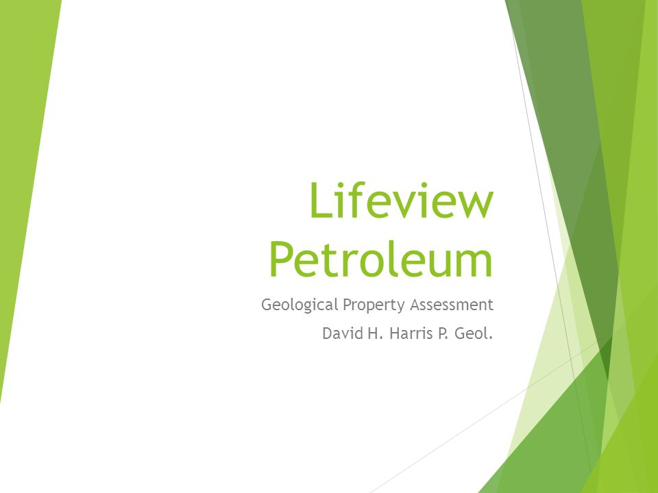 Lifeview Petroleum Geological Property Assessment David H. Harris P. Geol.