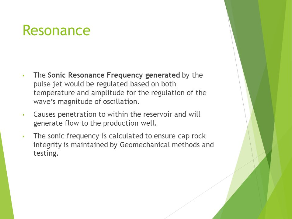 Resonance The Sonic Resonance Frequency generated by the pulse jet would be regulated based on both temperature and amplitude for the regulation of the wave's magnitude of oscillation.