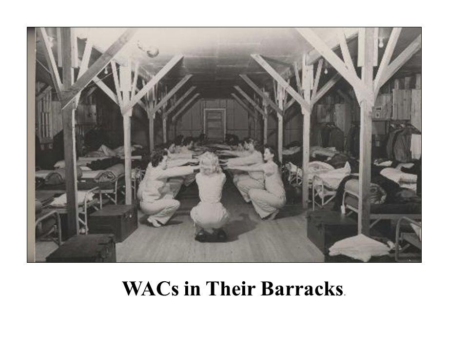 WACs in Their Barracks.