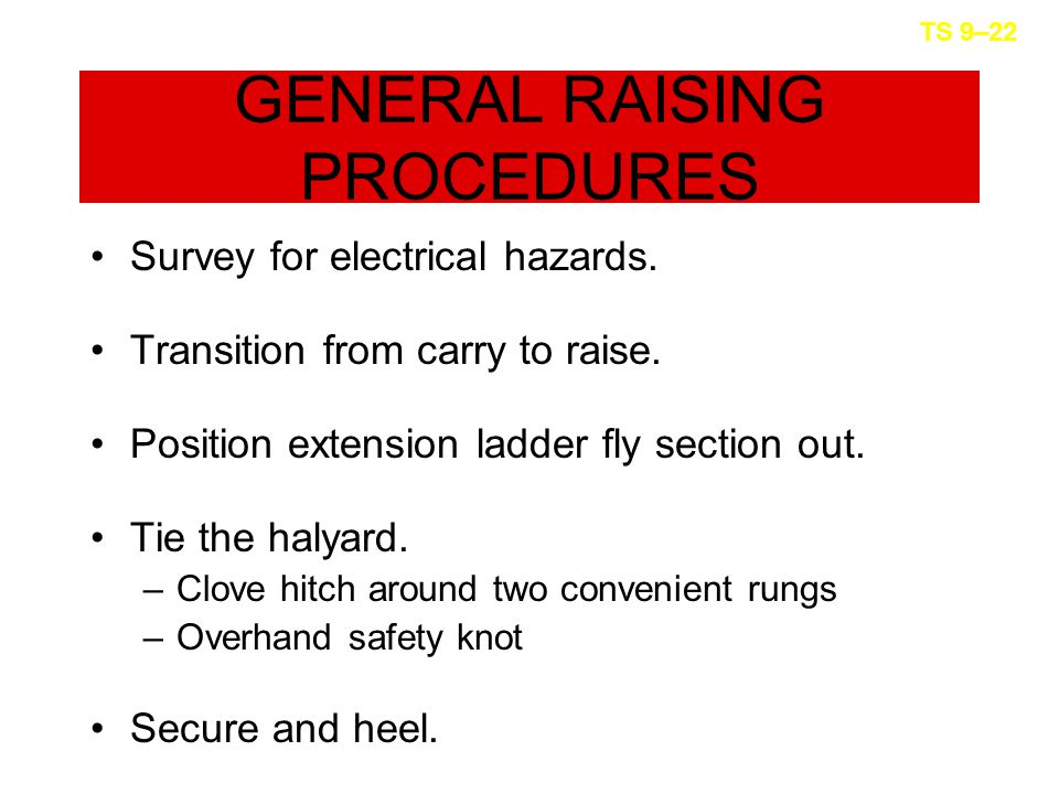 GENERAL RAISING PROCEDURES Survey for electrical hazards.