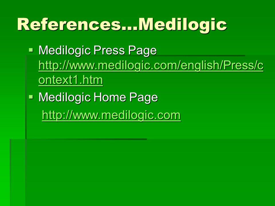 References…Medilogic  Medilogic Press Page http://www.medilogic.com/english/Press/c ontext1.htm http://www.medilogic.com/english/Press/c ontext1.htm http://www.medilogic.com/english/Press/c ontext1.htm  Medilogic Home Page http://www.medilogic.com