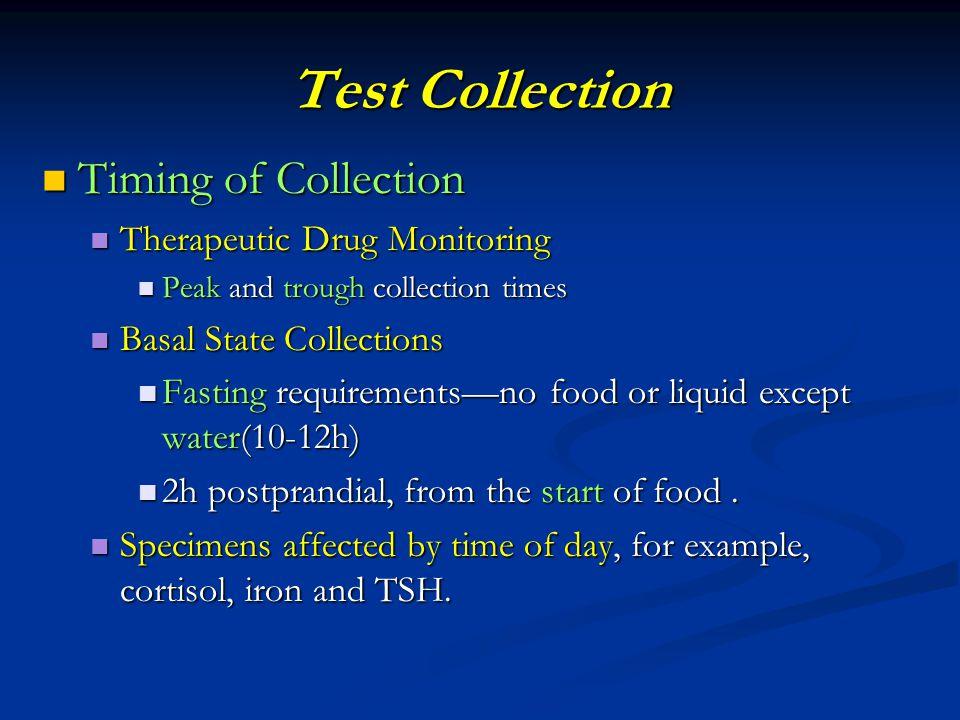 Test Collection Timing of Collection Timing of Collection Therapeutic Drug Monitoring Therapeutic Drug Monitoring Peak and trough collection times Pea