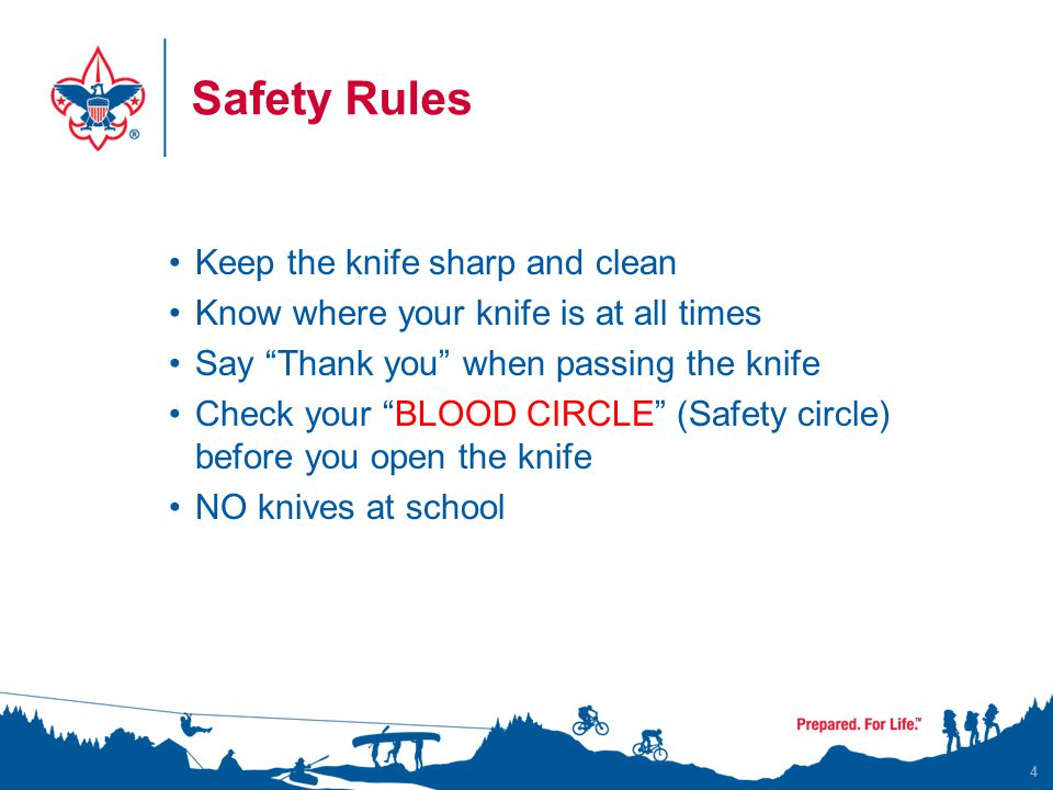"Safety Rules Keep the knife sharp and clean Know where your knife is at all times Say ""Thank you"" when passing the knife Check your ""BLOOD CIRCLE"" (Sa"