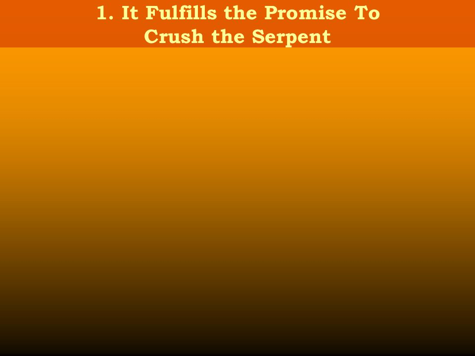 1. It Fulfills the Promise To Crush the Serpent