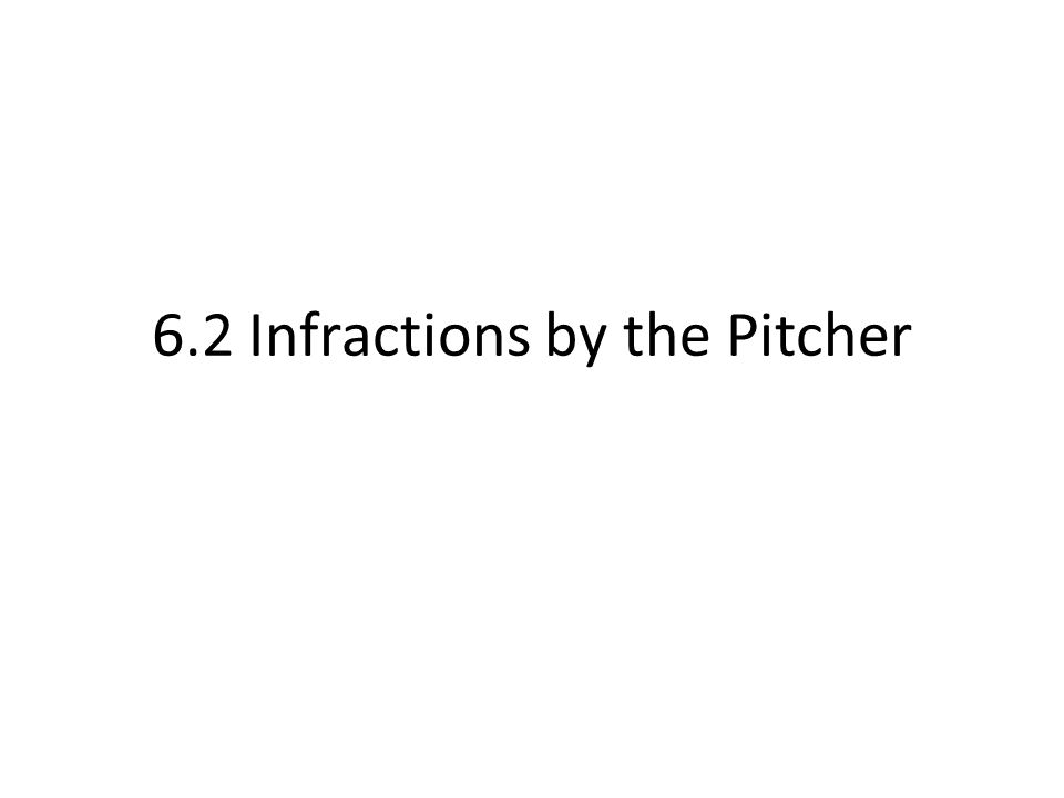 6.2 Infractions by the Pitcher