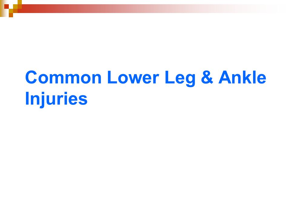 Common Lower Leg & Ankle Injuries