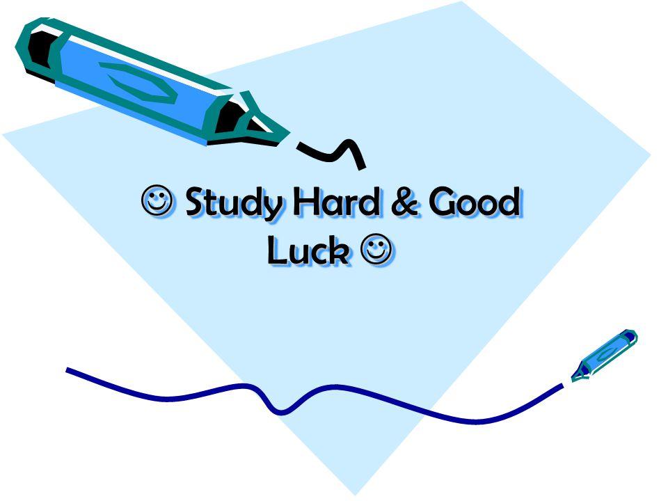 Study Hard & Good Luck Study Hard & Good Luck